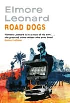 Road Dogs ebook by Elmore Leonard