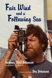Fair Wind and a Following Sea ebook by Anthony (Jo) Johansen