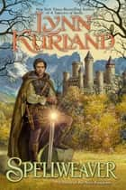 Spellweaver ebook by Lynn Kurland