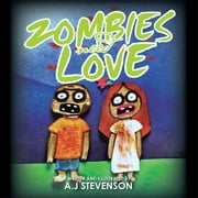 Zombies Need Love ebook by A.J Stevenson