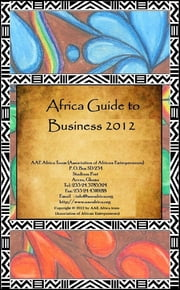 Africa Guide to Business 2012 ebook by AAE Team