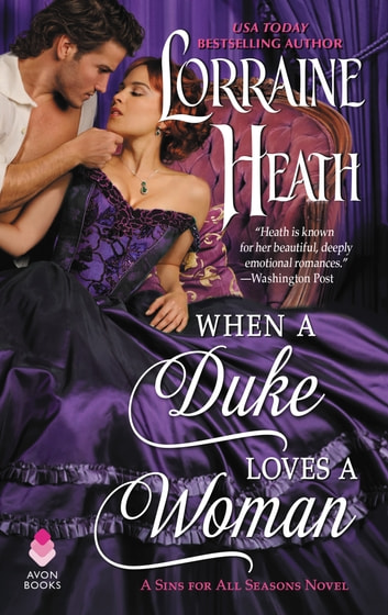 When a Duke Loves a Woman - A Sins for All Seasons Novel ebook by Lorraine Heath