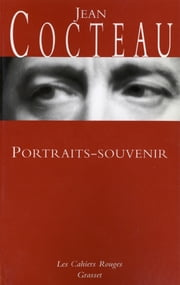 Portraits souvenirs - (*) ebook by Jean Cocteau