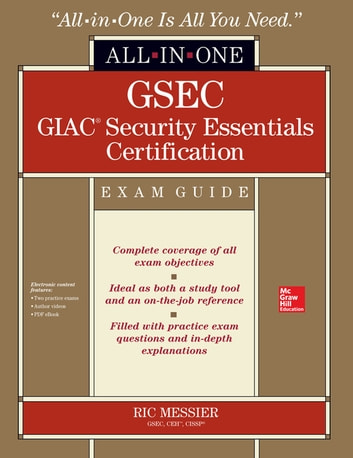 GSEC GIAC Security Essentials Certification All-in-One Exam Guide ebook by Ric Messier