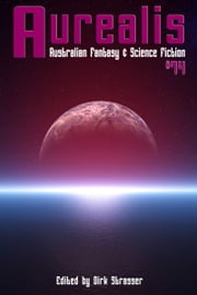 Aurealis #74 ebook by Dirk Strasser (Editor)