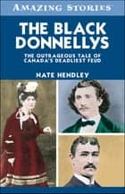 The Black Donnellys ebook by Nate Hendley