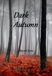 Dark Autumn (Book 2 of the Caelli Rivers series) ebook by Naomi Lara