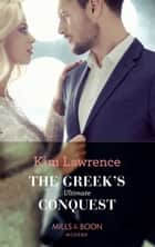 The Greek's Ultimate Conquest (Mills & Boon Modern) ekitaplar by Kim Lawrence