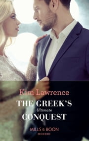 The Greek's Ultimate Conquest (Mills & Boon Modern) ebook by Kim Lawrence