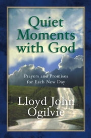 Quiet Moments with God ebook by Ogilvie, Lloyd John