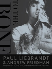 To the Bone ebook by Paul Liebrandt,Andrew Friedman, Heston Blumenthal