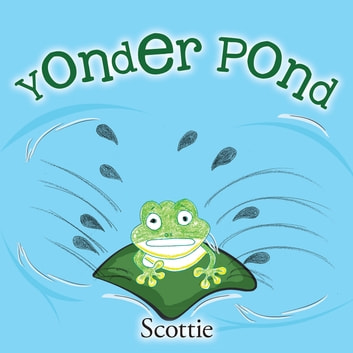Yonder Pond ebook by Scottie