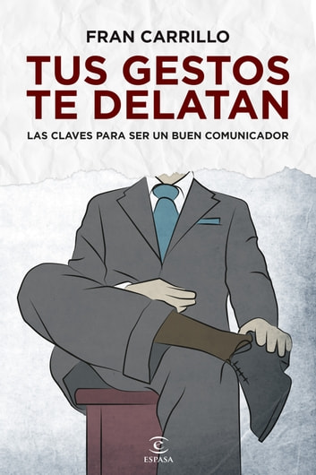 Tus gestos te delatan eBook by Fran Carrillo