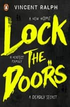 Lock the Doors ebook by Vincent Ralph