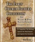 Early Church Fathers - Post Nicene Fathers Volume 4-Augustine: The Writings Against the Manichaeans and Against the Donatists ebook by St. Augustine, Philip Schaff