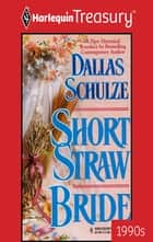 Short Straw Bride ebook by Dallas Schulze