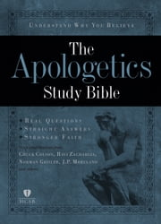 The Apologetics Study Bible ebook by Ted Cabal,Chuck Colson,Norm Geisler,Hank Hanegraaff,Josh McDowell,Albert Mohler,Ravi Zacharias,J.P. Moreland,Phil Johnson