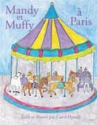 Mandy Et Muffy À Paris ebook by Carol Hamill