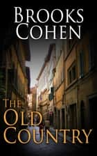 The Old Country ebook by Brooks Cohen