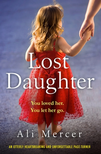 Lost Daughter - An utterly heartbreaking and unforgettable page-turner ebook by Ali Mercer