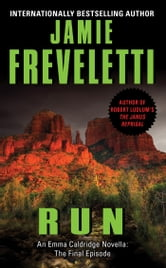 Run - An Emma Caldridge Novella: The Final Episode ebook by Jamie Freveletti