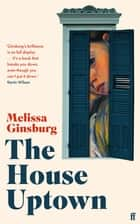 The House Uptown ebook by Melissa Ginsburg
