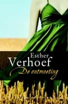 De ontmoeting ebook by Esther Verhoef