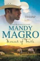 Moment Of Truth ebook by Mandy Magro