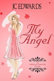 My Angel ebook by JC Edwards
