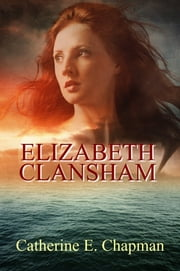 Elizabeth Clansham ebook by Catherine E. Chapman