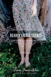 Deadly Little Secret ebook by Laurie Faria Stolarz