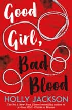 Good Girl, Bad Blood ebook by