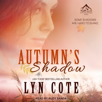 Autumn's Shadow - Clean Wholesome Mystery and Romance audiobook by Lyn Cote