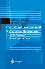 International Environmental Management Benchmarks - Best Practice Experiences from America, Japan and Europe ebook by G. Jaeger,David M.W.N. Hitchens,Jens Clausen,Klaus Fichter