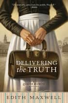 Delivering the Truth ebook by Edith Maxwell