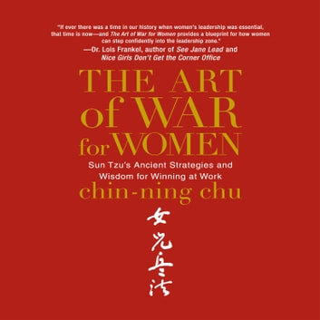 The Art of War for Women - Sun Tzu's Ancient Strategies and Wisdom for Winning at Work audiobook by Chin-Ning Chu
