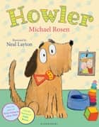 Howler ebook by Michael Rosen, Neal Layton