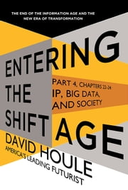 IP, Big Data, and Society (Entering the Shift Age, eBook 10) ebook by David Houle