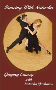 Dancing With Natasha ebook by Kobo.Web.Store.Products.Fields.ContributorFieldViewModel