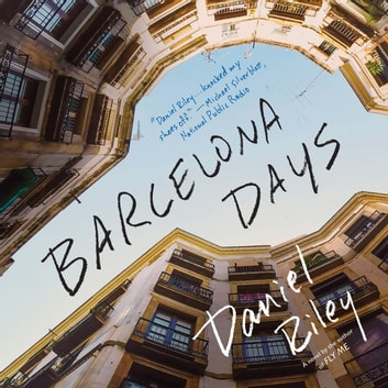 Barcelona Days audiobook by Daniel Riley
