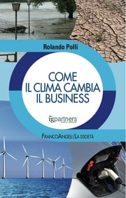 Come il clima cambia il business ebook by Rolando Polli