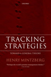 Tracking Strategies: Toward a General Theory ebook by Henry Mintzberg