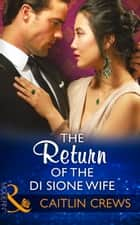 The Return Of The Di Sione Wife (Mills & Boon Modern) (The Billionaire's Legacy, Book 4) ekitaplar by Caitlin Crews