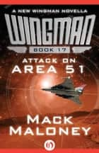 Attack on Area 51 ebook by Mack Maloney