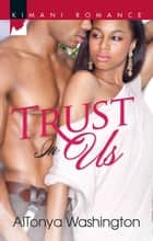 Trust In Us ebook by Altonya Washington