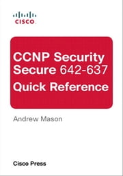 CCNP Security Secure 642-637 Quick Reference ebook by Andrew Mason