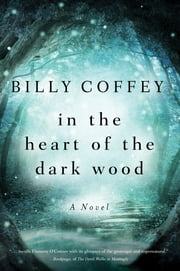 In the Heart of the Dark Wood ebook by Billy Coffey