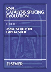 RNA: Catalysis, Splicing, Evolution ebook by Belfort, M.