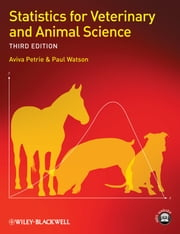 Statistics for Veterinary and Animal Science ebook by Aviva Petrie,Paul Watson