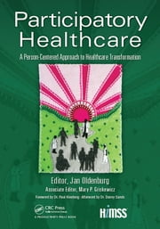 Participatory Healthcare - A Person-Centered Approach to Healthcare Transformation ebook by Jan Oldenburg,Mary P. Griskewicz